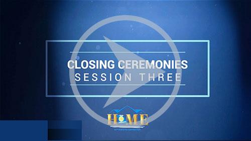 Session 3 Closing Ceremonies