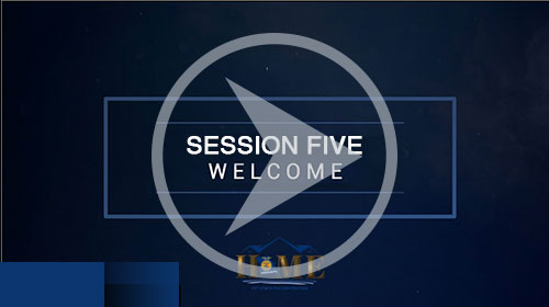 Session Five Welcome